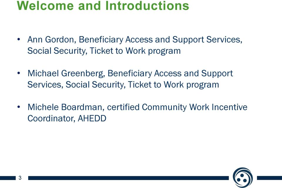 Beneficiary Access and Support Services, Social Security, Ticket to Work