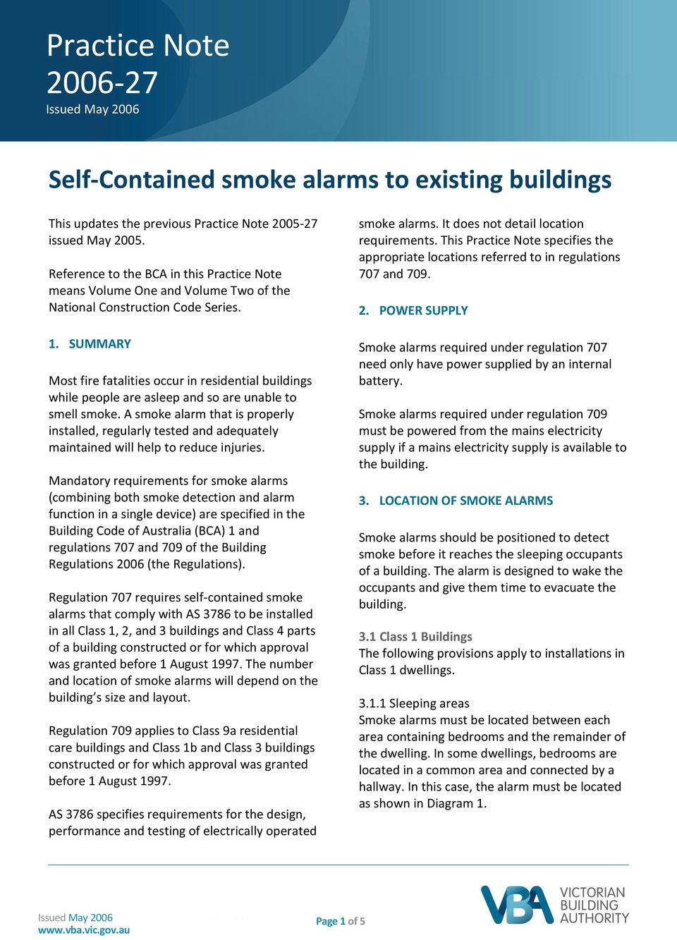 SUMMARY Most fire fatalities occur in residential buildings while people are asleep and so are unable to smell smoke.