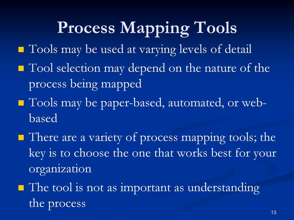 webbased There are a variety of process mapping tools; the key is to choose the one that