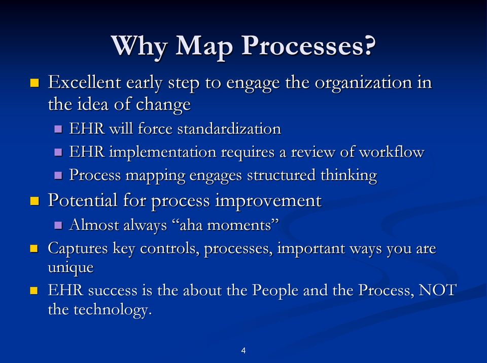 EHR implementation requires a review of workflow Process mapping engages structured thinking Potential