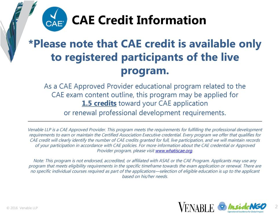 5 credits toward your CAE application or renewal professional development requirements. Venable LLP is a CAE Approved Provider.