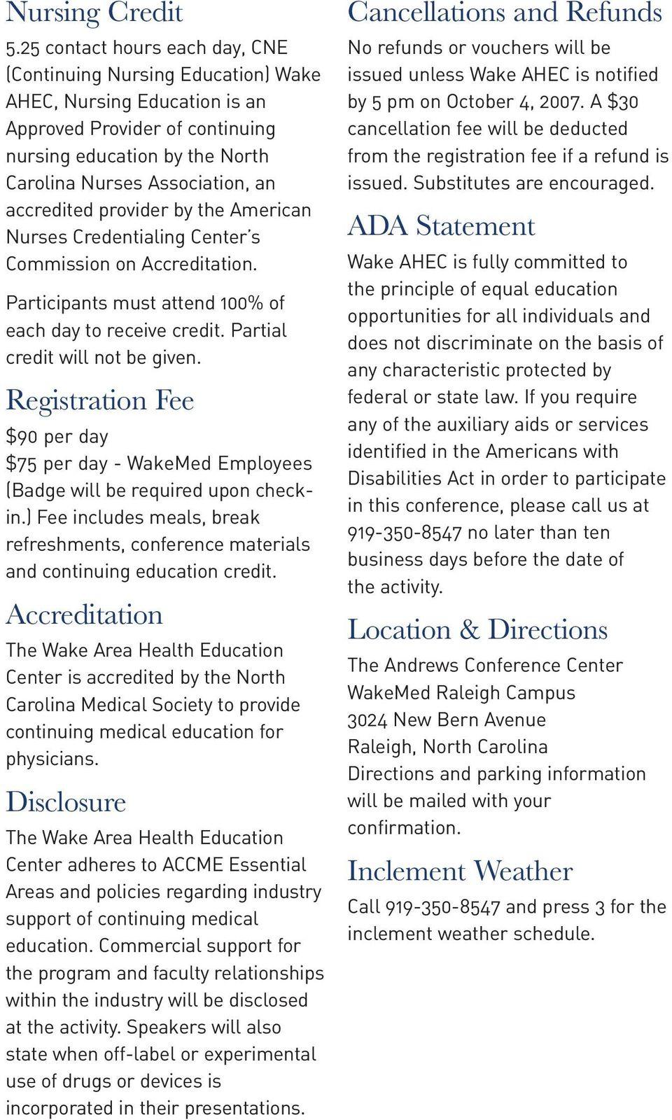 accredited provider by the American Nurses Credentialing Center s Commission on Accreditation. Participants must attend 100% of each day to receive credit. Partial credit will not be given.