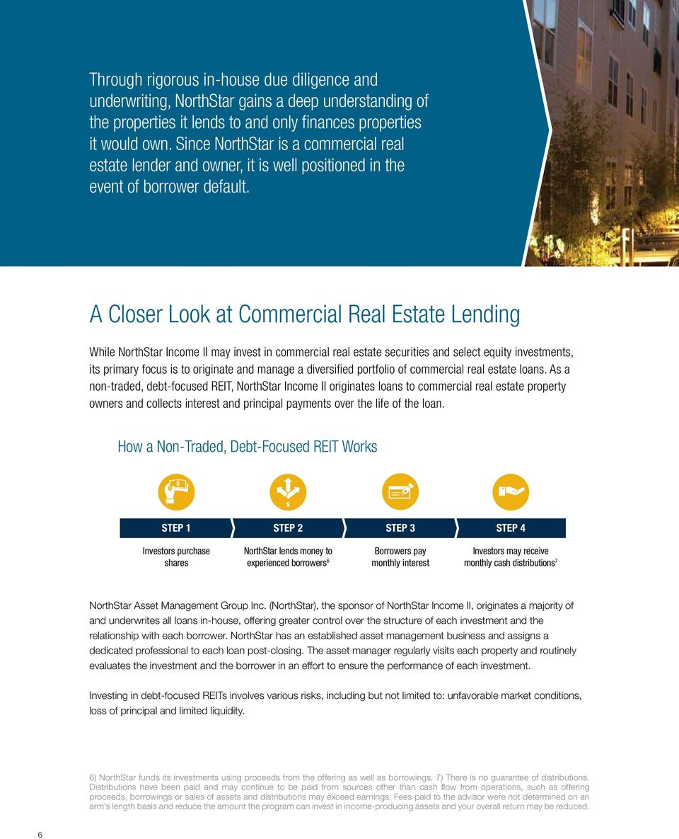 A Closer Look at Commercial Real Estate Lending While NorthStar Income II may invest in commercial real estate securities and select equity investments, its primary focus is to originate and manage a