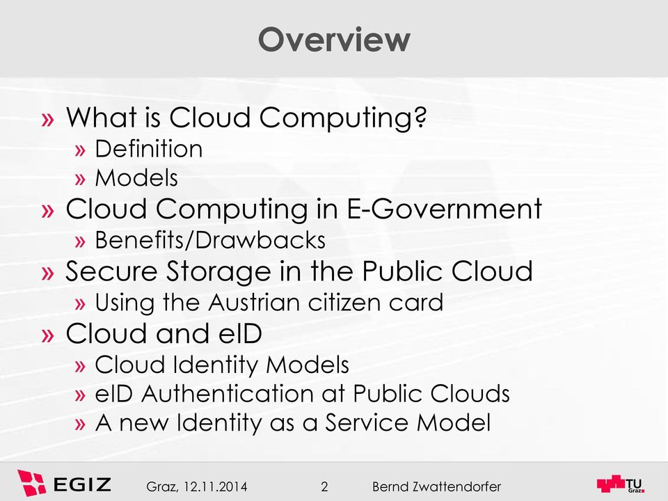 Secure Storage in the Public Cloud» Using the Austrian citizen card» Cloud