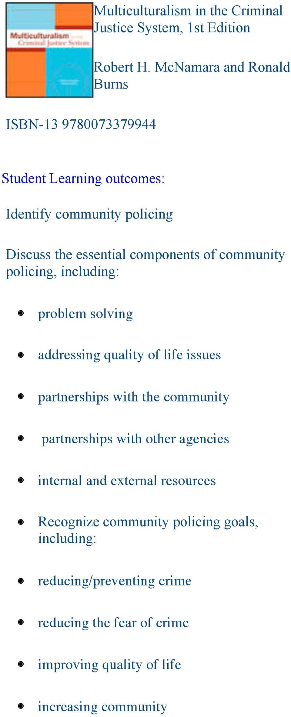components of community policing, including: problem solving addressing quality of life issues partnerships with the community