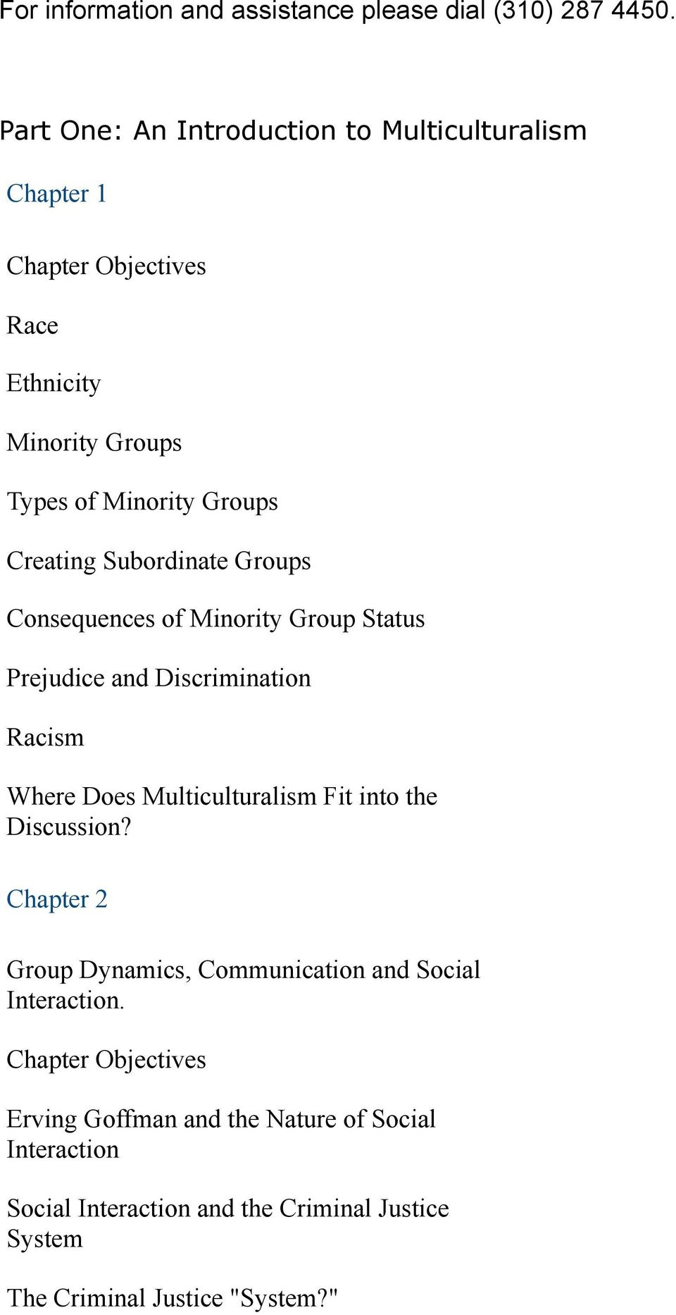 Subordinate Groups Consequences of Minority Group Status Prejudice and Discrimination Racism Where Does Multiculturalism Fit