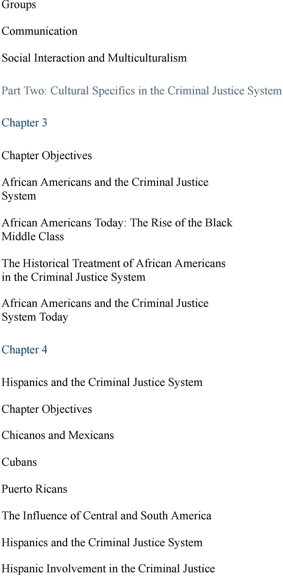 Criminal Justice System African Americans and the Criminal Justice System Today Chapter 4 Hispanics and the Criminal Justice System Chicanos and