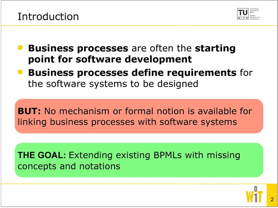 designed BUT: No mechanism or formal notion is available for linking business