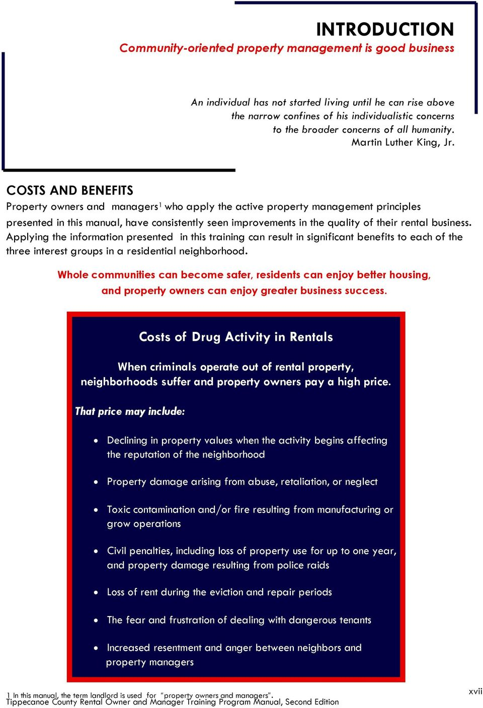 COSTS AND BENEFITS Property owners and managers 1 who apply the active property management principles presented in this manual, have consistently seen improvements in the quality of their rental