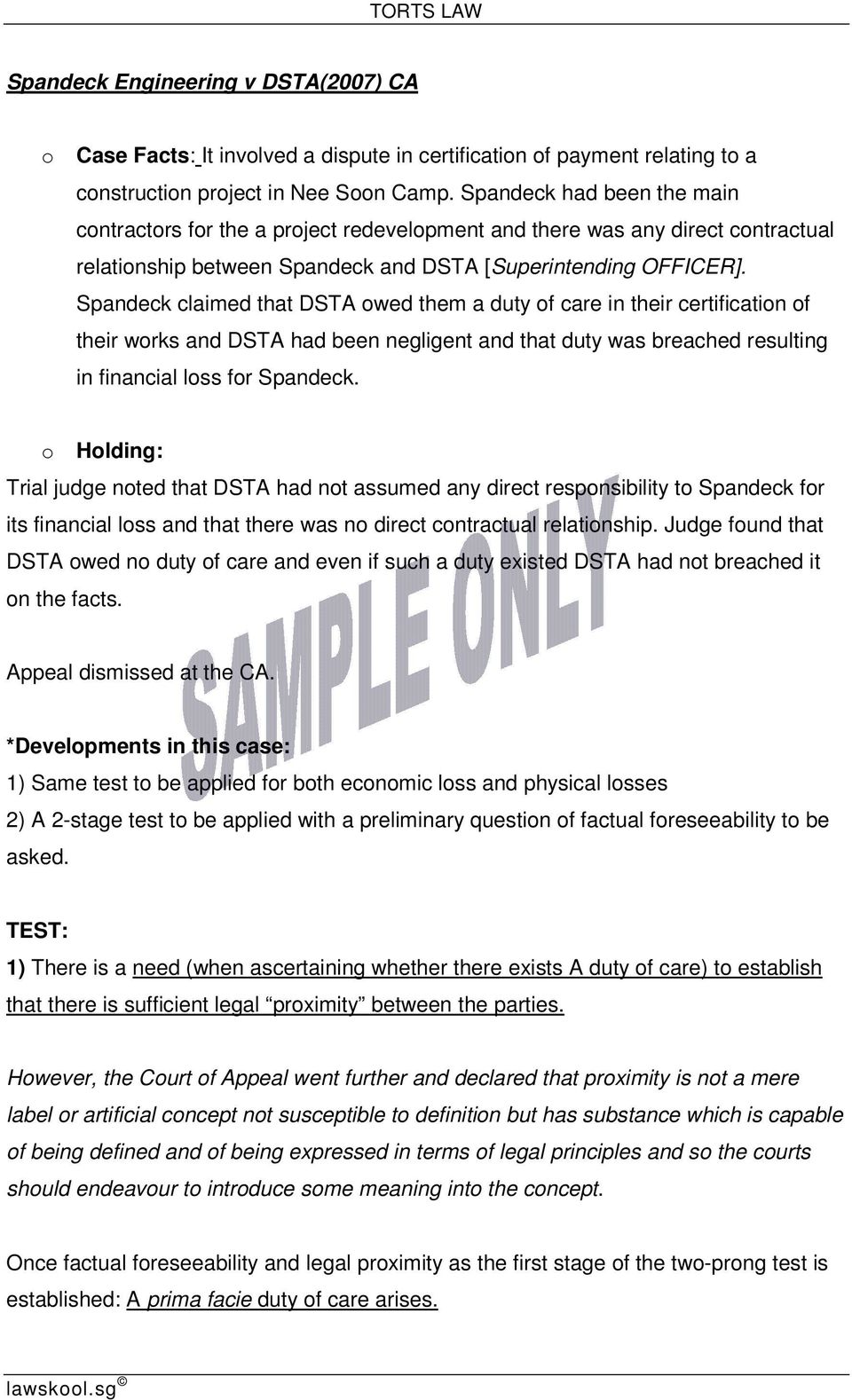 Spandeck claimed that DSTA owed them a duty of care in their certification of their works and DSTA had been negligent and that duty was breached resulting in financial loss for Spandeck.