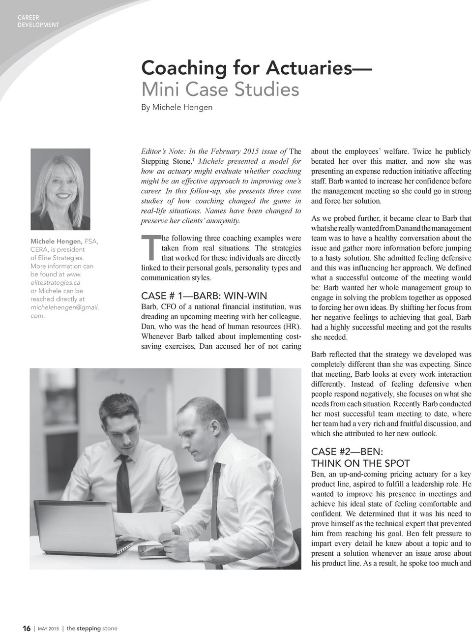 Editor s Note: In the February 2015 issue of The Stepping Stone, 1 Michele presented a model for how an actuary might evaluate whether coaching might be an effective approach to improving one s