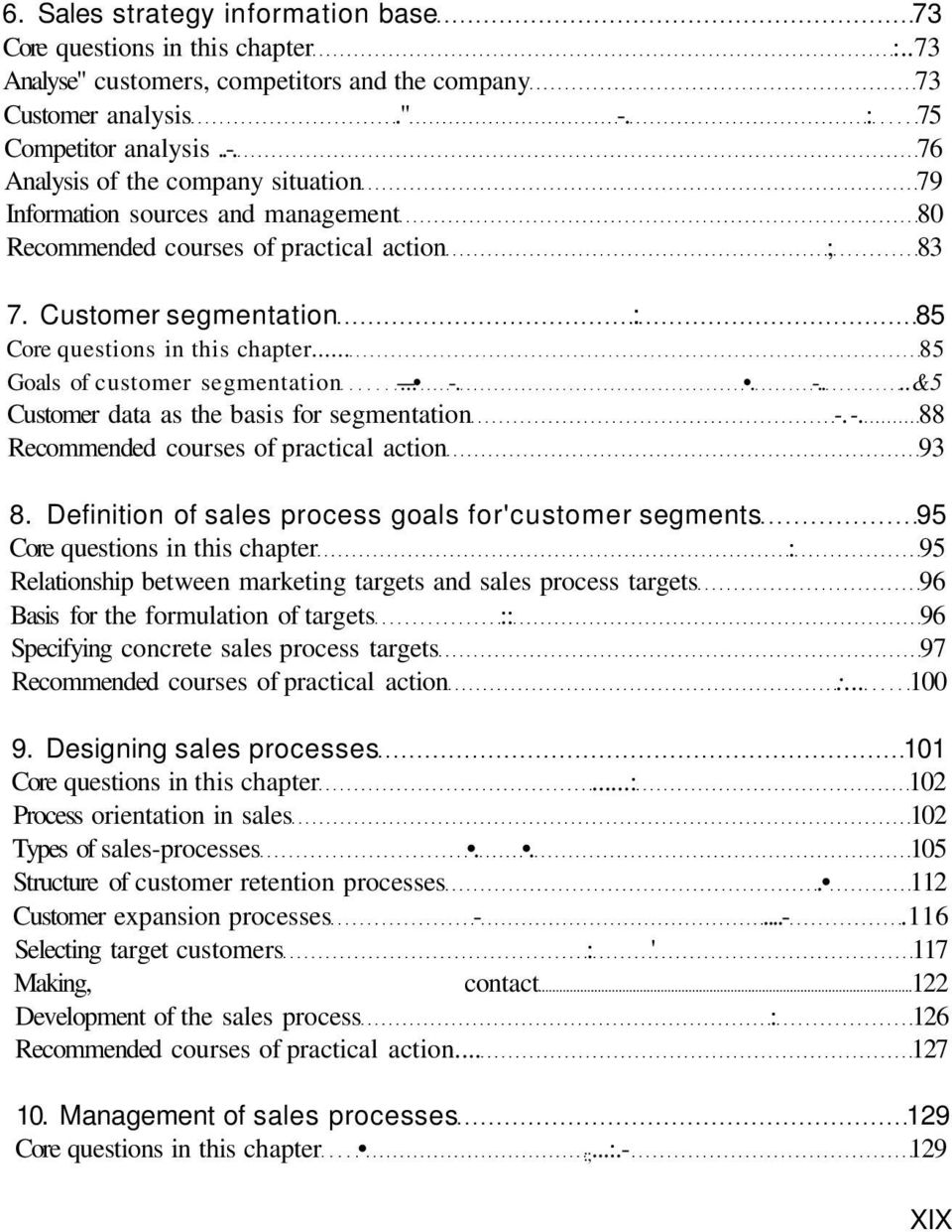 Customer segmentation : 85 Core questions in this chapter... 85 Goals of customer segmentation -.-.-. -.. -....&5 Customer data as the basis for segmentation -.-. 88 Recommended courses of practical action 93 8.