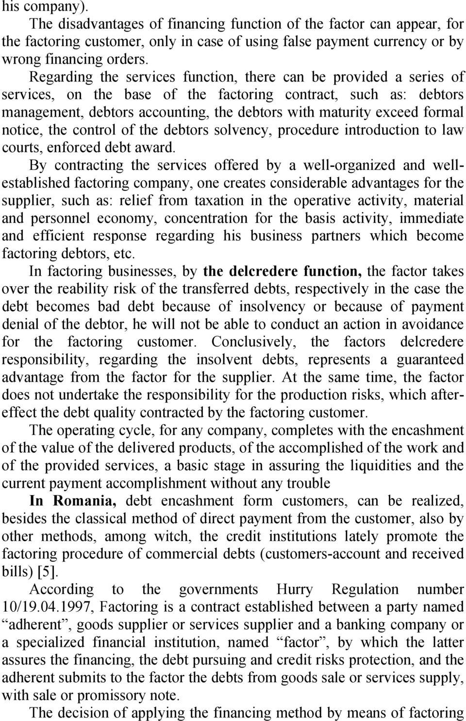 formal notice, the control of the debtors solvency, procedure introduction to law courts, enforced debt award.