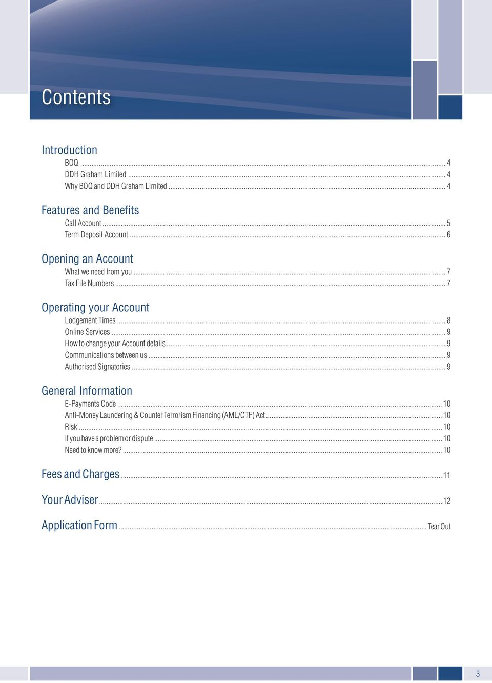 .. 9 How to change your Account details... 9 Communications between us... 9 Authorised Signatories... 9 General Information E-Payments Code.