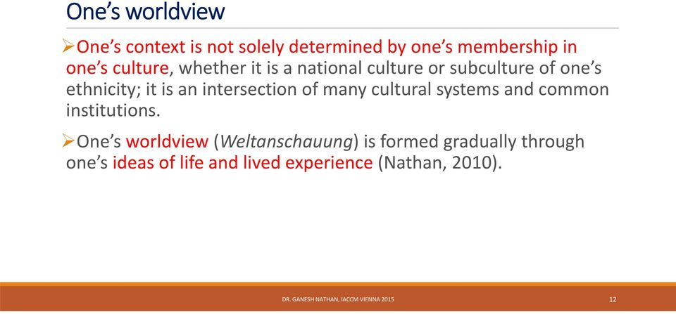 cultural systems and common institutions.