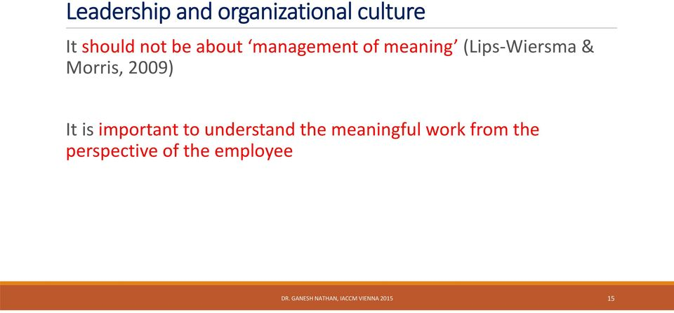 It is important to understand the meaningful work from the
