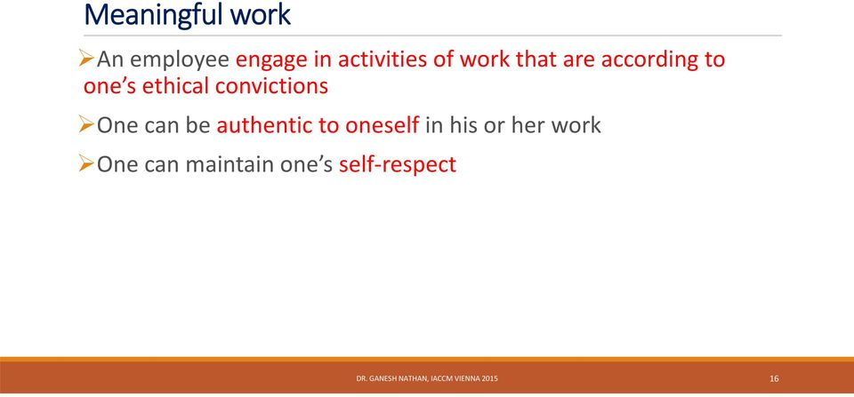 be authentic to oneself in his or her work One can