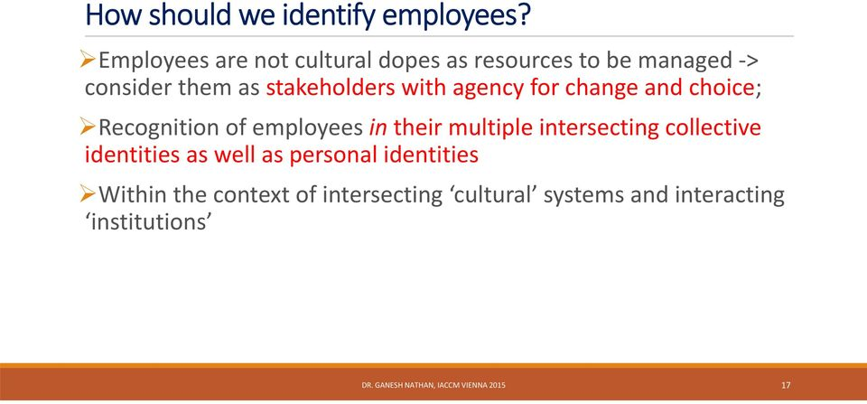 agency for change and choice; Recognition of employees in their multiple intersecting collective