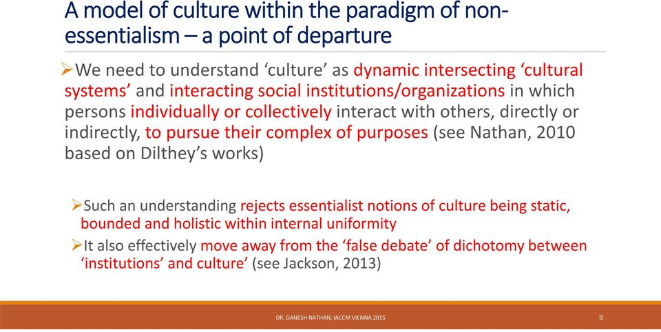 of purposes (see Nathan, 2010 based on Dilthey s works) Such an understanding rejects essentialist notions of culture being static, bounded and holistic within