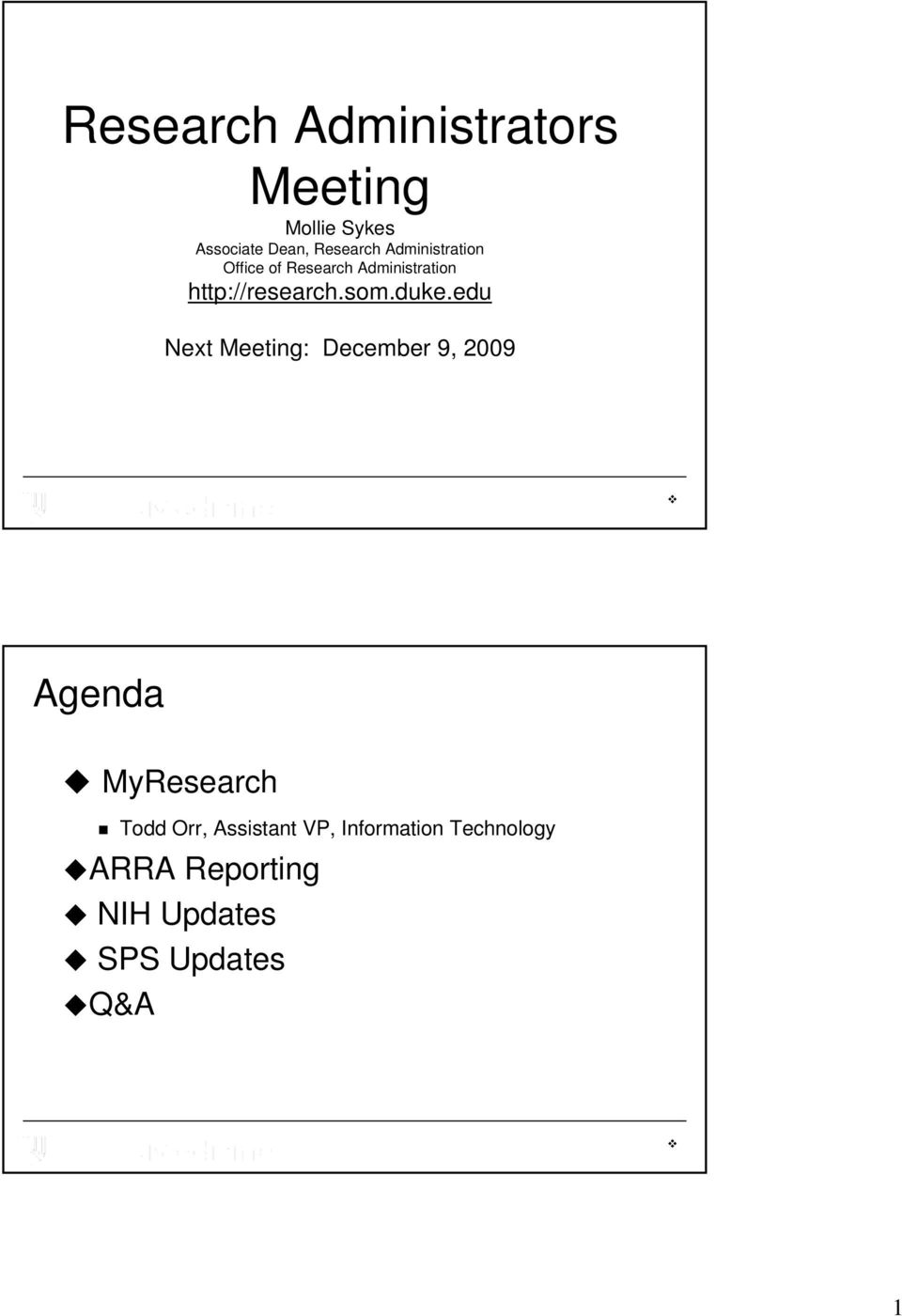 duke.edu Next Meeting: December 9, 2009 Agenda MyResearch Todd Orr,