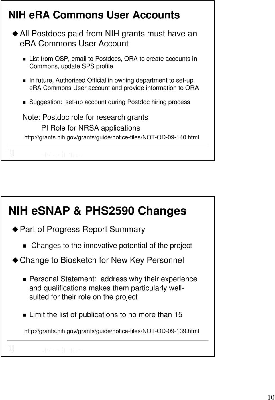 research grants PI Role for NRSA applications http://grants.nih.gov/grants/guide/notice-files/not-od-09-140.