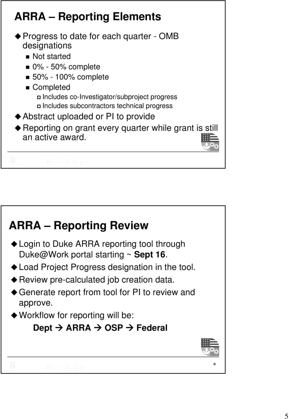 grant is still an active award. ARRA Reporting Review Login to Duke ARRA reporting tool through Duke@Work portal starting ~ Sept 16.