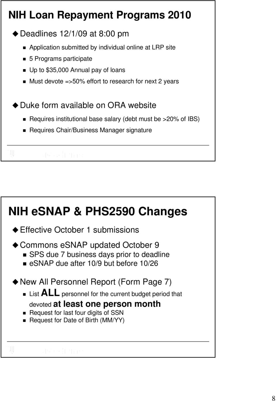 signature NIH esnap & PHS2590 Changes Effective October 1 submissions Commons esnap updated October 9 SPS due 7 business days prior to deadline esnap due after 10/9 but before 10/26