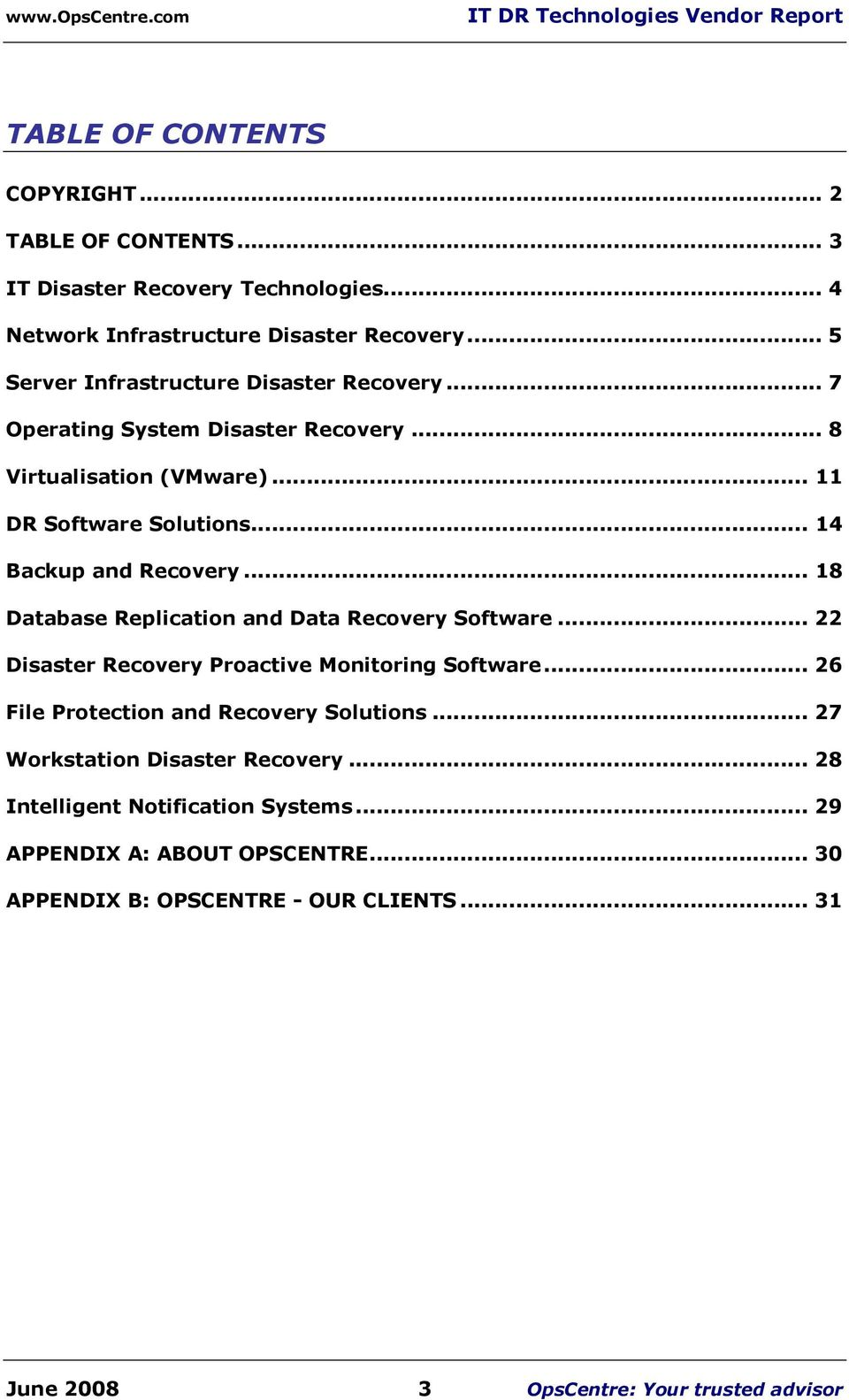.. 14 Backup and Recovery... 18 Database Replication and Data Recovery Software... 22 Disaster Recovery Proactive Monitoring Software.