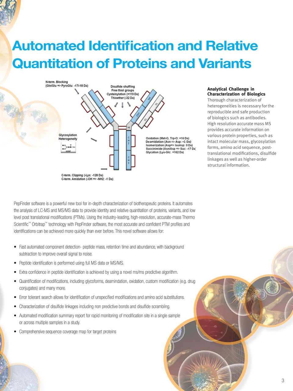High resolution accurate mass MS provides accurate information on various protein properties, such as intact molecular mass, glycosylation forms, amino acid sequence, posttranslational modifications,