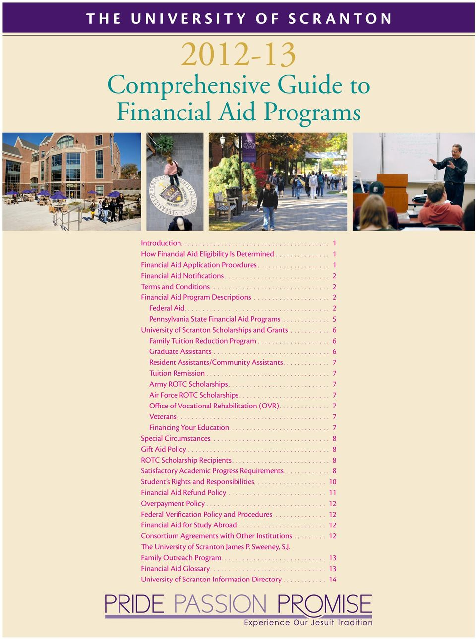 ..................... 2 Federal Aid........................................ 2 Pennsylvania State Financial Aid Programs.............. 5 University of Scranton Scholarships and Grants.