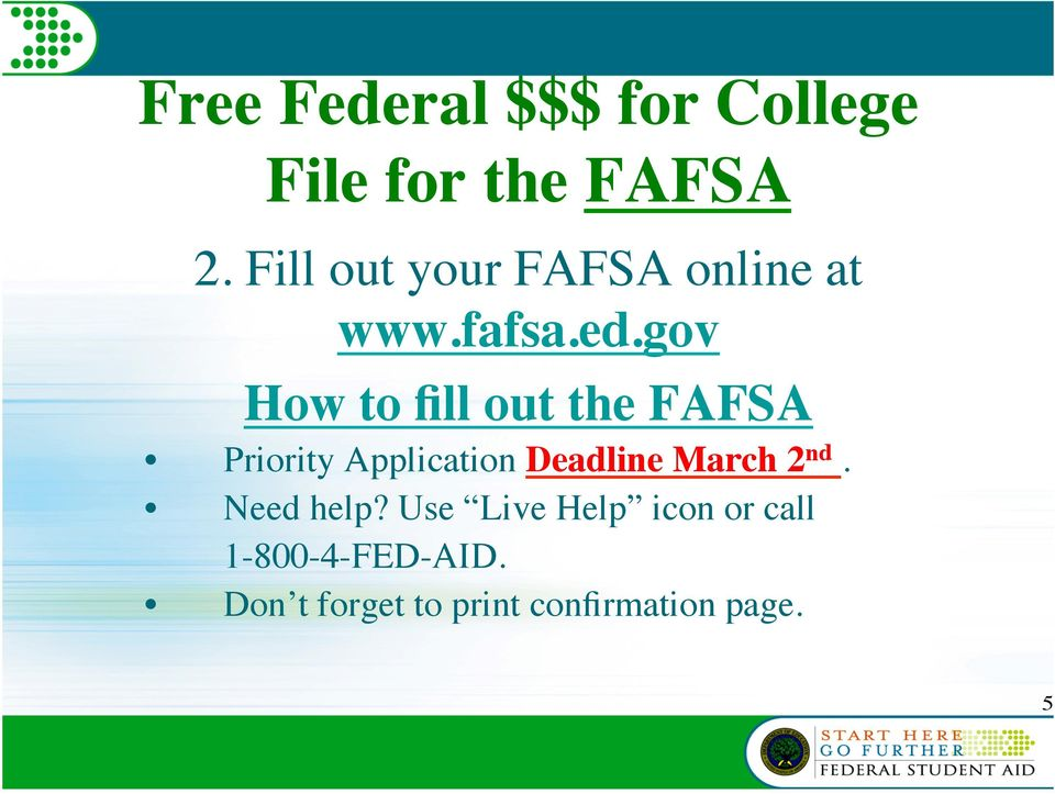gov How to fill out the FAFSA Priority Application Deadline March