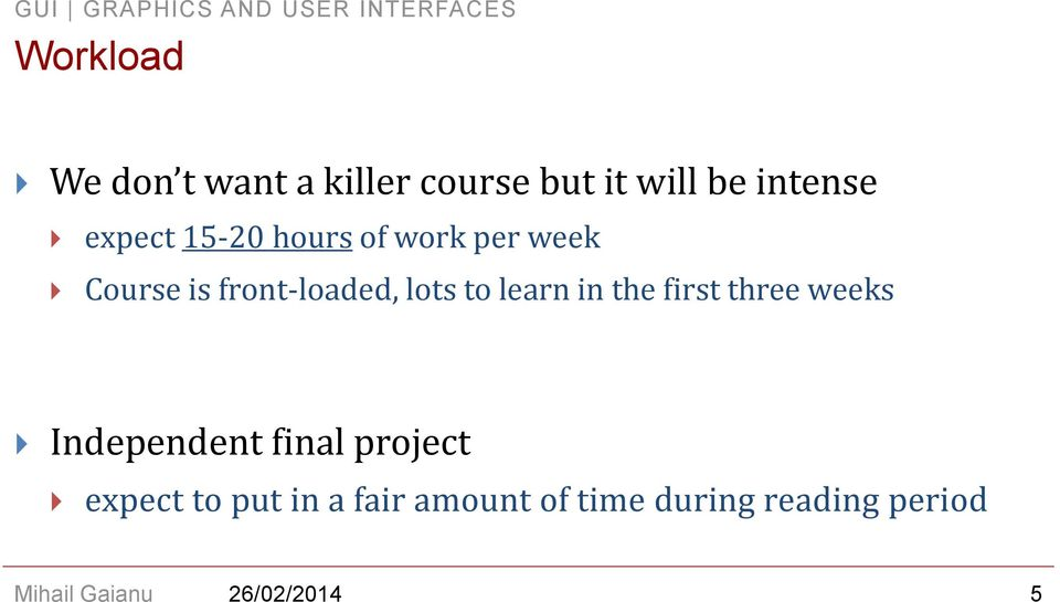to learn in the first three weeks Independent final project