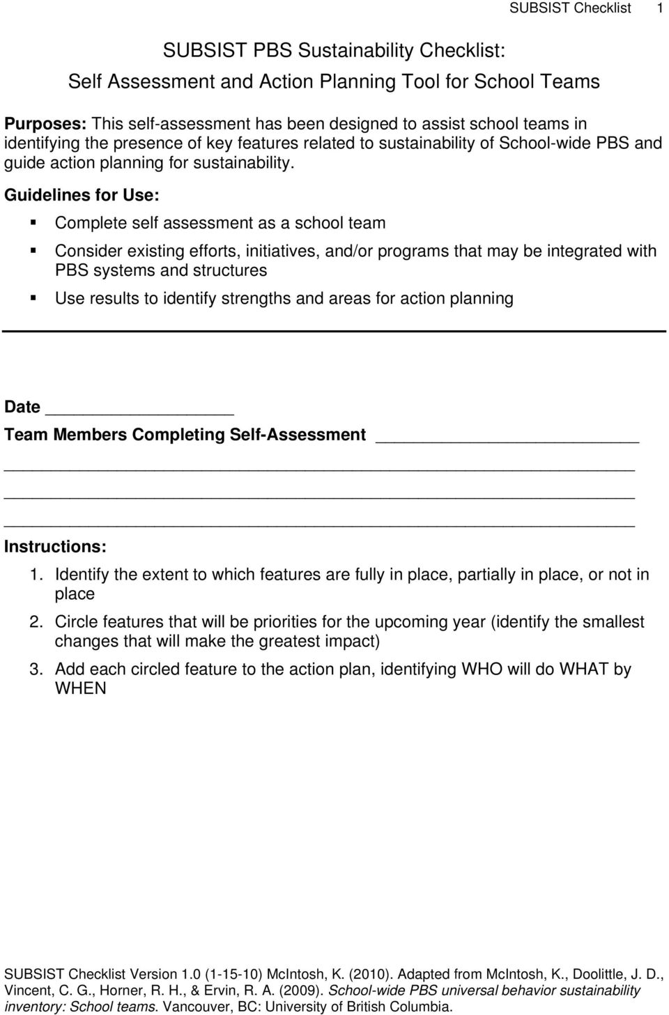 Guidelines for Use: Complete self assessment as a school team Consider existing efforts, initiatives, and/or programs that may be integrated with PBS systems and structures Use results to identify