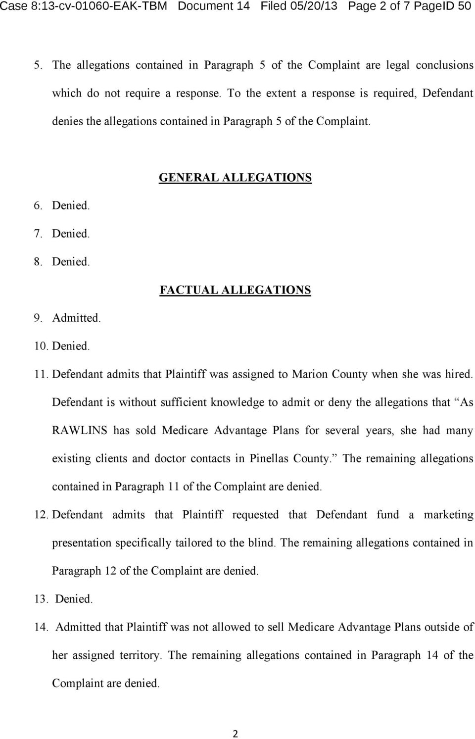 10. Denied. 11. Defendant admits that Plaintiff was assigned to Marion County when she was hired.