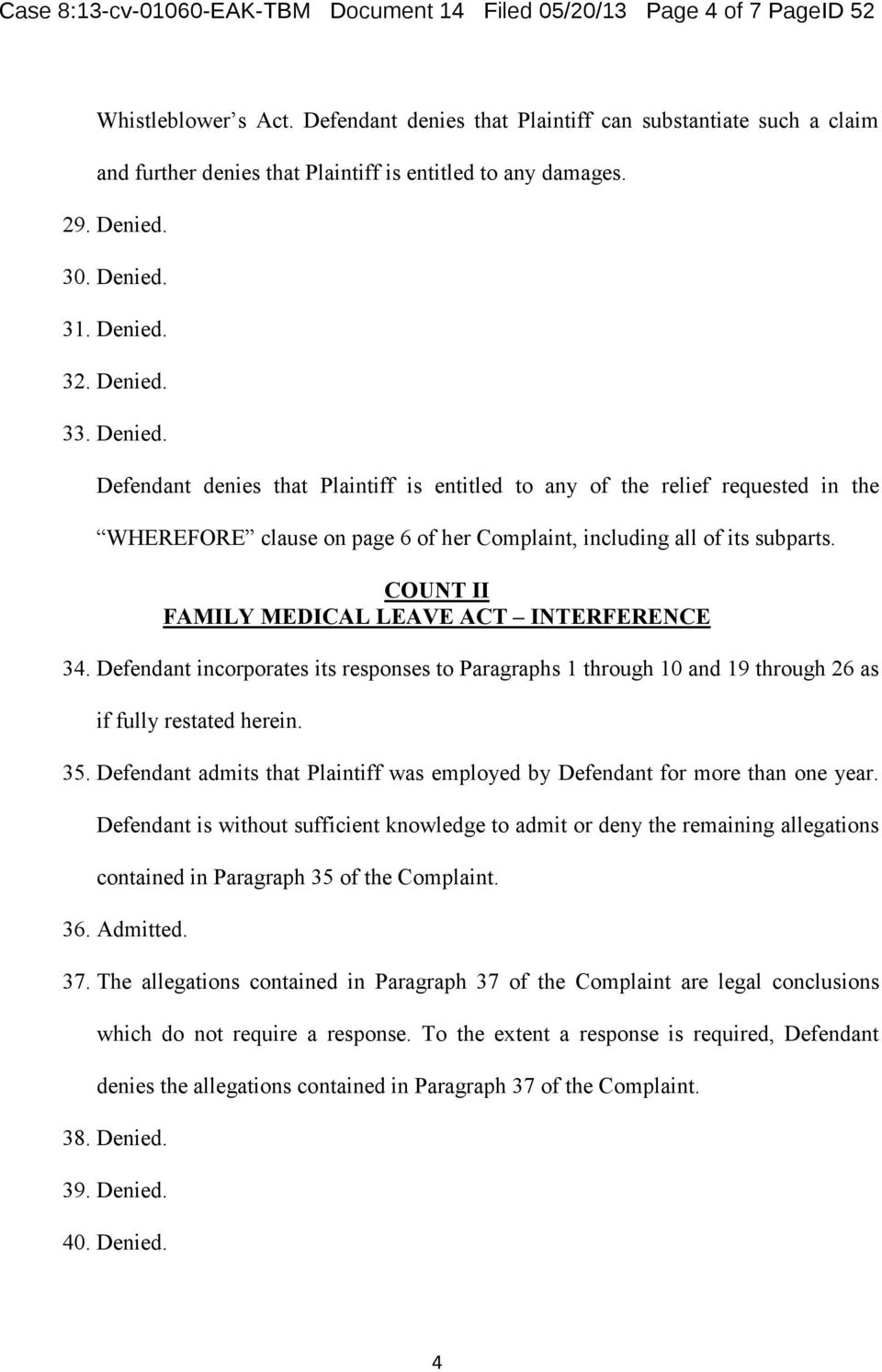 30. Denied. 31. Denied. 32. Denied. 33. Denied. Defendant denies that Plaintiff is entitled to any of the relief requested in the WHEREFORE clause on page 6 of her Complaint, including all of its subparts.