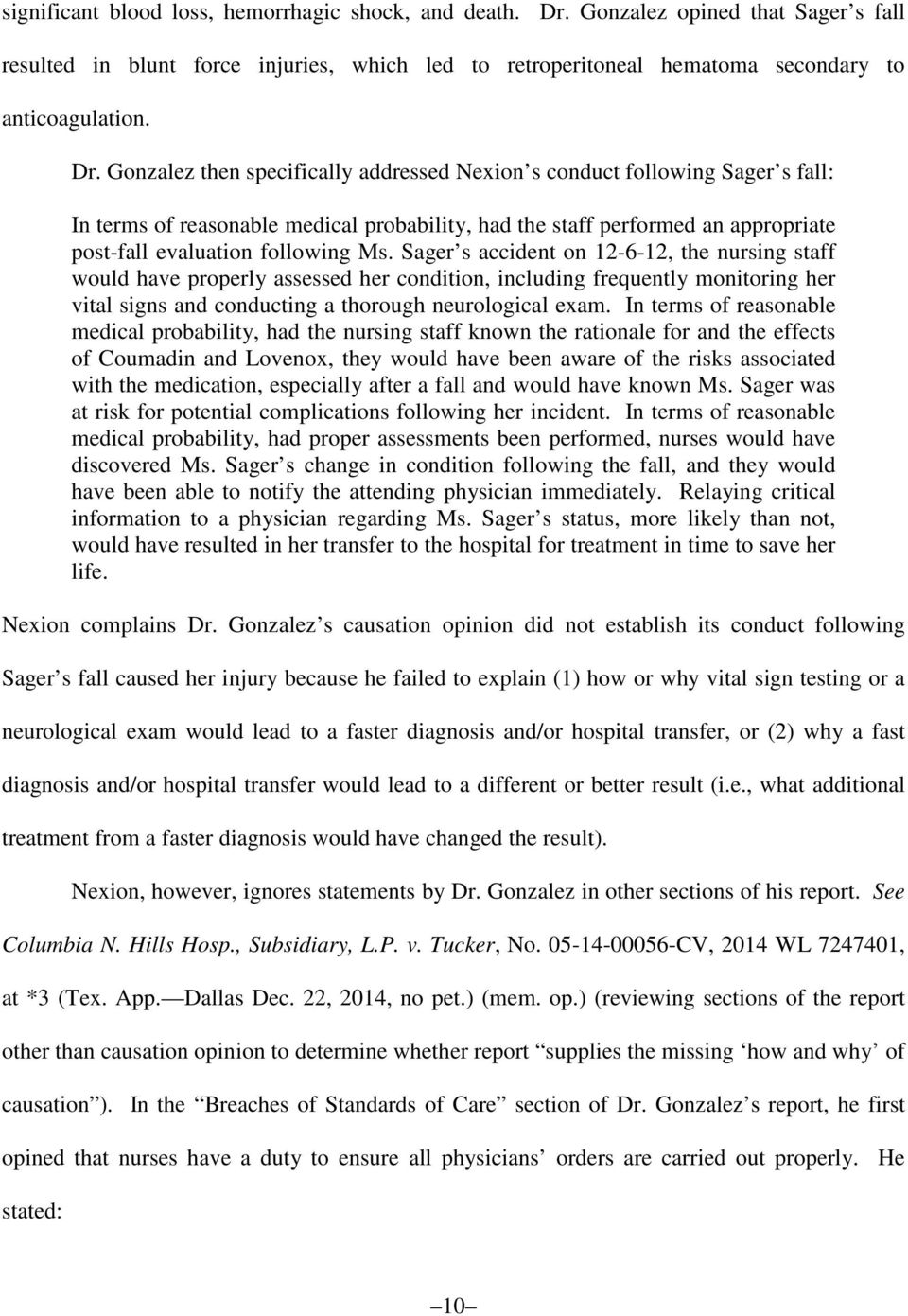Gonzalez then specifically addressed Nexion s conduct following Sager s fall: In terms of reasonable medical probability, had the staff performed an appropriate post-fall evaluation following Ms.