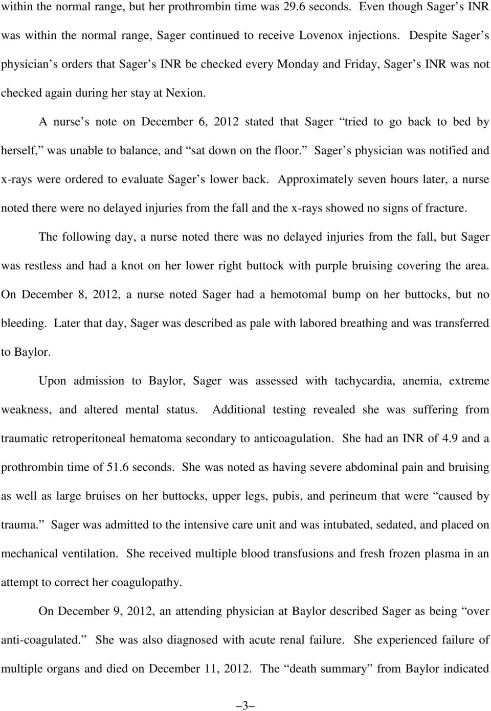 A nurse s note on December 6, 2012 stated that Sager tried to go back to bed by herself, was unable to balance, and sat down on the floor.