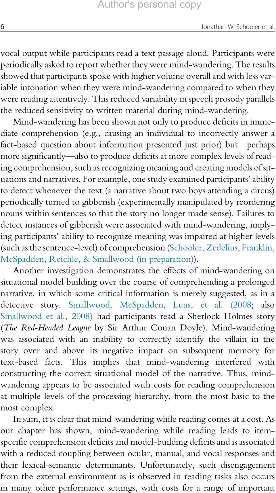This reduced variability in speech prosody parallels the reduced sensitivity to written material during mind-wandering.