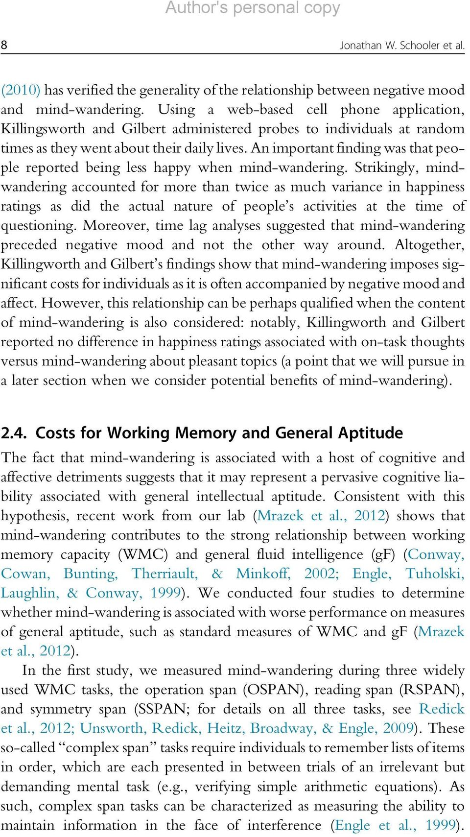 An important finding was that people reported being less happy when mind-wandering.