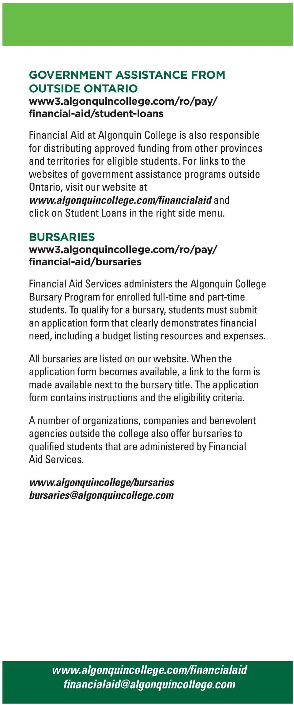 BURSARIES financial-aid/bursaries Financial Aid Services administers the Algonquin College Bursary Program for enrolled full-time and part-time students.