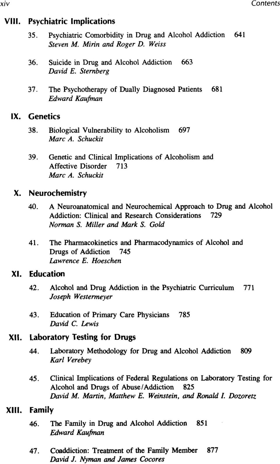 Genetic and Clinical Implications of Alcoholism and Affective Disorder 713 Marc A. Schuckit X. Neurochemistry 40.