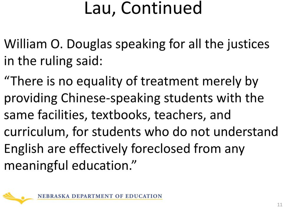 treatment merely by providing Chinese-speaking students with the same facilities,