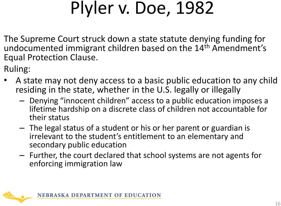legally or illegally Denying innocent children access to a public education imposes a lifetime hardship on a discrete class of children not accountable for their status The