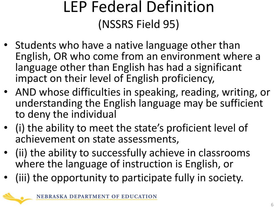 the English language may be sufficient to deny the individual (i) the ability to meet the state s proficient level of achievement on state assessments,