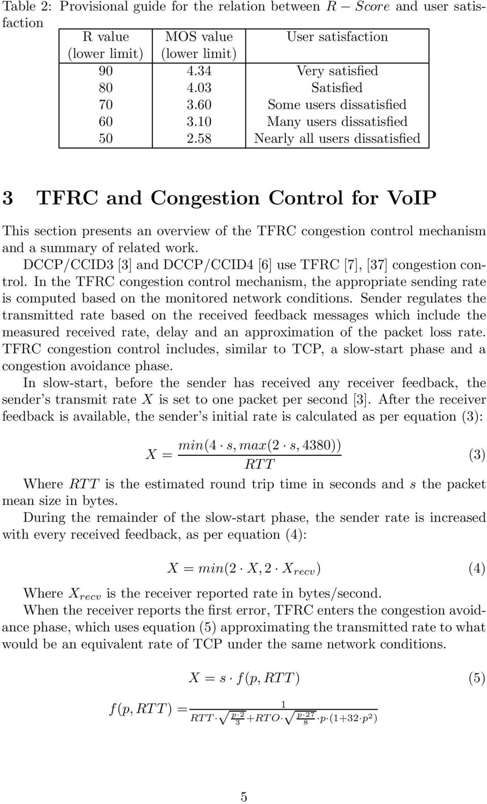 58 Nearly all users dissatisfied 3 TFRC and Congestion Control for VoIP This section presents an overview of the TFRC congestion control mechanism and a summary of related work.
