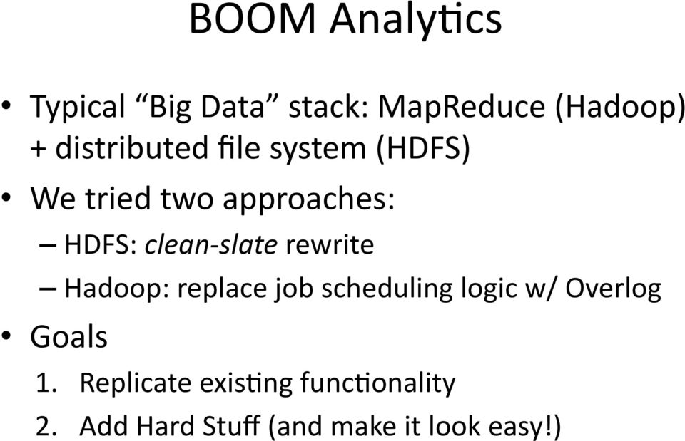 clean- slate rewrite Hadoop: replace job scheduling logic w/