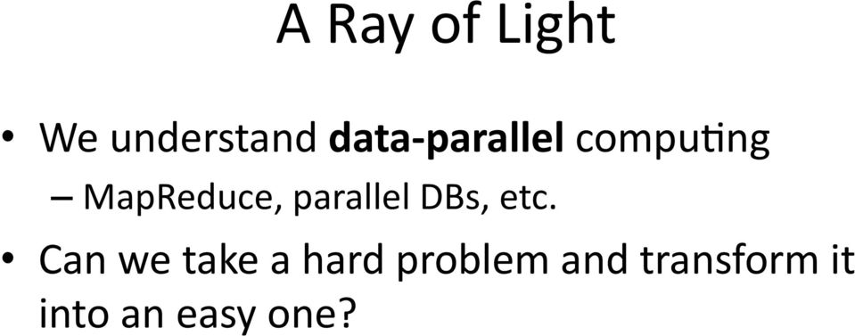 parallel DBs, etc.