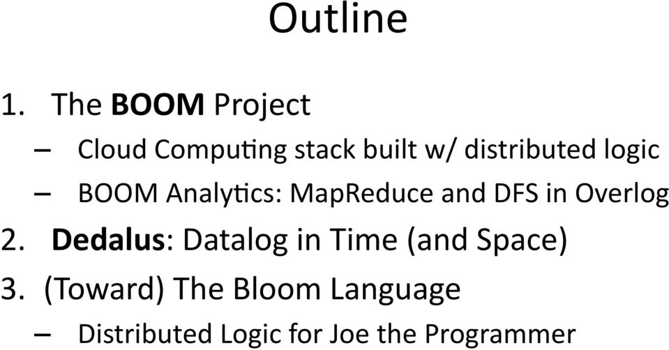 distributed logic BOOM AnalyQcs: MapReduce and DFS in
