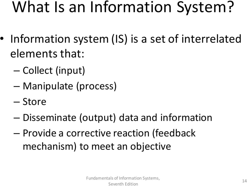 Collect (input) Manipulate (process) Store Disseminate (output)