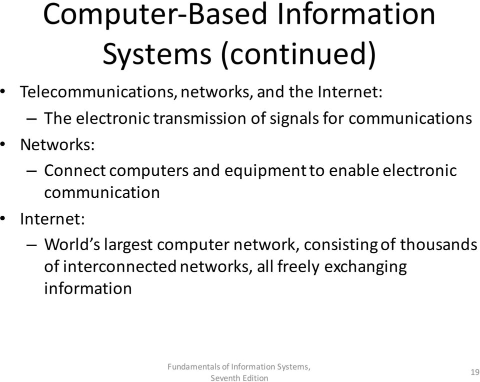 computers and equipment to enable electronic communication Internet: World s largest